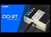 Unveiling - BOSS DD-3T Digital Delay
