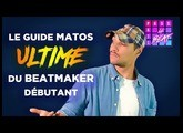 LE GUIDE MATOS ULTIME DU BEATMAKER DÉBUTANT (2019)