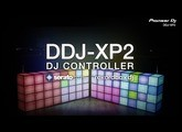 DDJ-XP2 Official Introduction with Mr Switch and Tigerstyle