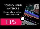 CONTROL PANEL #ANTELOPE : Comprendre sa logique de #rooting et #afx