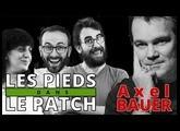Les Pieds Dans Le Patch #28 : Octobre 2019 avec Axel Bauer