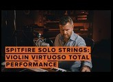 Spitfire Solo Strings: Introducing Virtuoso Violin Total Performance