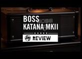 BOSS Katana MkII (KTN50, KTN100 & KTNHEAD) | Better Music