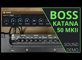 Boss Katana 50 MKII - Sound Demo (no talking)