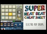 Electro Pop Drums: Super Neat Beat Cheat Sheet