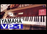 Listen To A Yamaha VP-1 - One of the Rarest Instruments