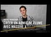 Native Workshop : Crée un remix de Flume avec MASSIVE X et Arthur Bouflet