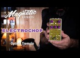 Magnetic Effects ELECTROCHOP - Optical Tremolo