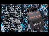 36 wonderful minutes with the Boss Metalzone Waza