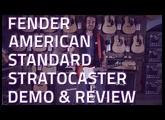 Fender American Standard Stratocaster Demo & Review