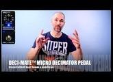 DECI-MATE™ MICRO DECIMATOR PEDAL / Simon Gotthelf Gear Demos