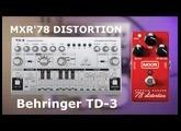MXR 78' Distortion V Behringer TD 3