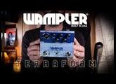 Wampler TERRAFORM - The NEW Multi-Effects