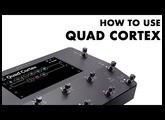 Quad Cortex Explainer | How do you operate Quad Cortex?
