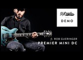 Premier Mini DC Demo with Rob Gueringer | D'Angelico Guitars