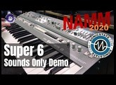 NAMM 2020: Super 6 - Sounds Only Demo