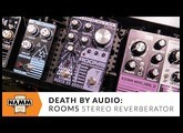 Death by Audio Rooms Stereo Reverberator at Winter NAMM 2020