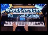 Waves of Hope - Keyscape Piano & Spitfire Strings