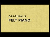 Originals Felt Piano – Available Now!