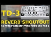Behringer TD-3 Reverb Shoutout (Context/Oceans11/Immerse MKII/Splash)