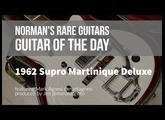 Norman's Rare Guitars - Guitar of the Day: 1962 Supro Martinique Deluxe
