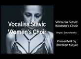 VOCALISA: SLAVIC WOMEN'S CHOIR from Impact Soundworks