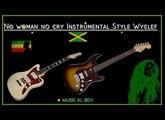No Woman no cry Style Wycleef Instrumental #bobmarleyinstru