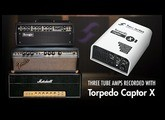 3 legendary tube amps with Torpedo Captor X