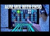 AUM Mix with ENSO looping AUv3 + GEOSHRED, SpaceCraft, PATTERNING, BLOCS Wave and More!