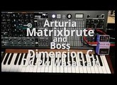 Synth & Effects: Arturia Matrixbrute with Boss DC-2w Dimen­sion C Waza Craft Chorus