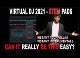 Virtual DJ 2021 - First Hand Feature Review of STEMS PADS. How good is it?
