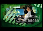 Composing A Mystical Style Track (Soundiron Session)