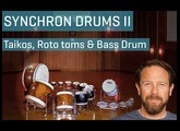 Synchron Drums II – Taikos, Roto-Toms and a Lefima Bass Drum 28''