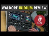 Waldorf IRIDIUM: Review and full tutorial (applicable to Quantum too)