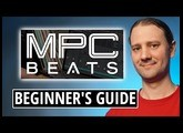 MPC Beats Software Tutorial - For Complete Beginners