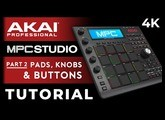 Akai MPC Studio Tutorial For Beginners: Part 2 - The Pads, knobs and Buttons