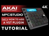 Akai MPC Studio Tutorial For Beginners: Part 4 - How To Add A VST Plugin