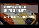 Norman's Rare Guitars - Guitar of the Day: 1972 Fender Telecaster Bass