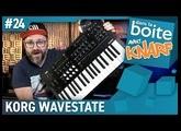 UN TRUC DE MALADE !! KORG WAVESTATE avec Knarf - dans la boite (vidéo de La Boite Noire)