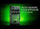 Electro-Harmonix Mainframe Bit Crusher