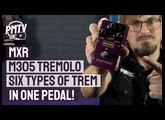 NEW! MXR M305 Tremolo - Six Types Of Tremolo In One Pedal!