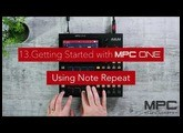 Getting started with MPC One - Lesson 13- Using Note Repeat