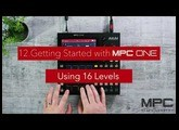 Getting started with MPC One - Lesson 12 - Using 16 Levels