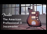 American Professional II Jazzmaster | American Professional II Series | Fender