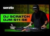 DJ Scratch | Pioneer DJ DJM-S11-SE