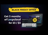 Loopcloud Black Friday Offer | 3 months for £3 / $3 + Free Bass Master Plugin