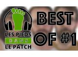 Les pieds dans le patch saison 3, Best of #1