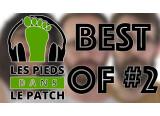 Les pieds dans le patch saison 3, Best of #2