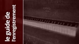Introduction à l'enregistrement du piano