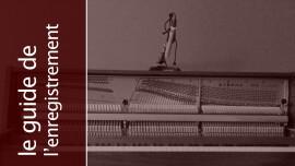 L'enregistrement du piano droit par en dessus (2e partie)